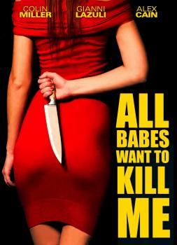 All Babes Want to Kill Me (2005)<br><small><i>All Babes Want to Kill Me</i></small>