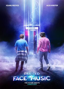 Bill & Ted Face the Music (2020)<br><small><i>Bill & Ted Face the Music</i></small>