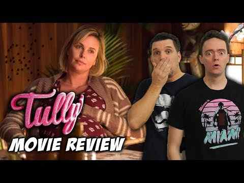 Tully - Schmoeville Movie Review