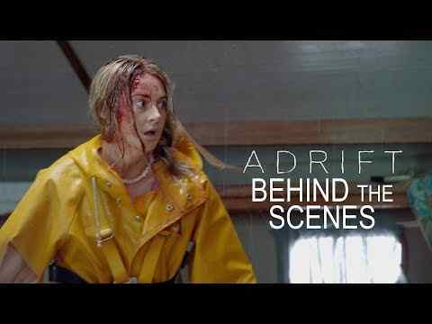Adrift - Behind The Scenes